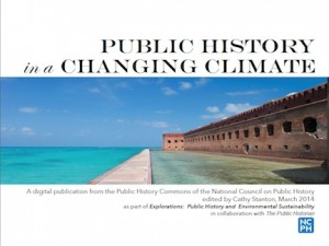 """Click here for the """"Public History in a Changing Climate,"""" special publication, Summer 2014"""