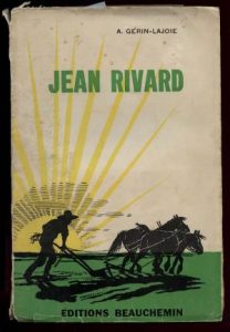 Antoine Gérin-Lajoie, Jean Rivard. One of the many 19th century Québécois roman de la terre